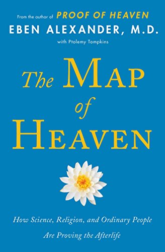 The Map of Heaven: How Science, Religion, and Ordinary People Are Proving the Afterlife von Simon & Schuster