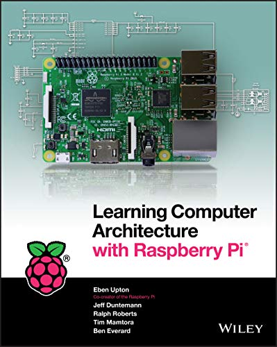 Learning Computer Architecture with Raspberry Pi von Wiley & Sons