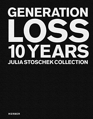 GENERATION LOSS: 10 Years Julia Stoschek Collection