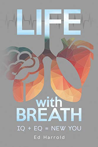 Life With Breath: Iq + Eq = New You von Go Be Great Inc.