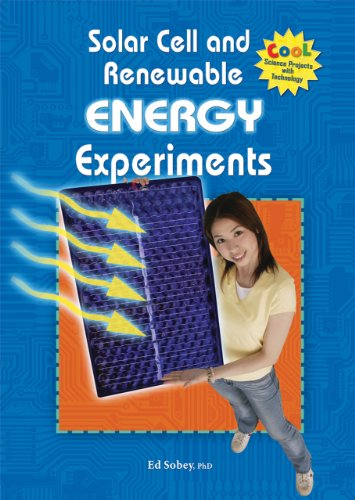 Solar Cell and Renewable Energy Experiments (Cool Science Projects With Technology) von Cool Science Projects With Tec