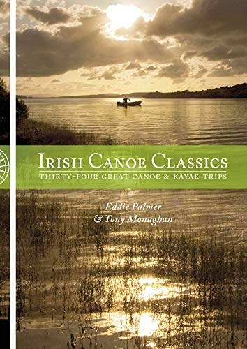 Irish Canoe Classics: Thirty-four Great Canoe & Kayak Trips von Pesda Press