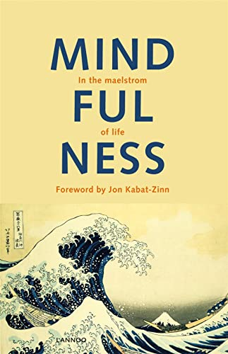Mindfulness: In the Maelstrom of Life