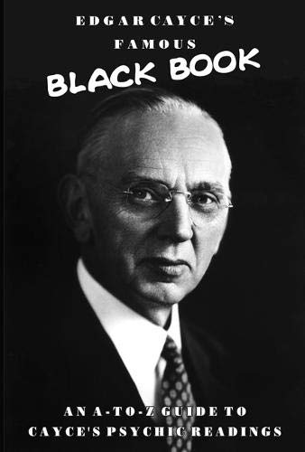 Edgar Cayce's Famous Black Book: An A-Z Guide to Cayce's Psychic Readings von ARE Press