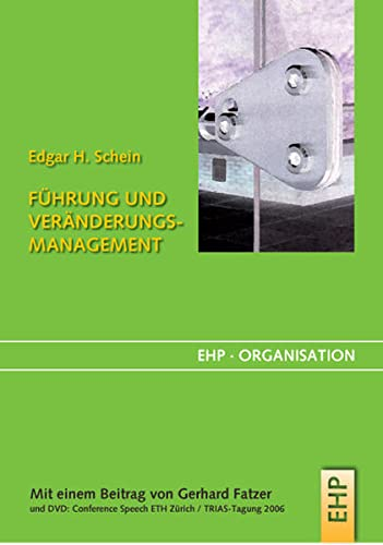 Führung und Veränderungsmanagement: Persönlichkeit als Motor von Organisationskultur und Organisationstransformation (EHP-Organisation) von EHP Edition Humanistische Psychologie
