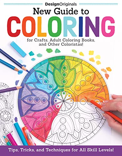 New Guide to Coloring for Crafts, Adult Coloring Books, and Other Coloristas! von Design Originals