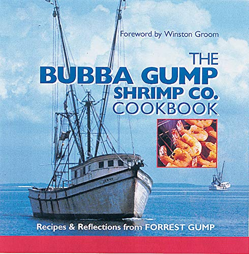 The Bubba Gump Shrimp Co. Cookbook: Recipes and Reflections from FORREST GUMP von Oxmoor House