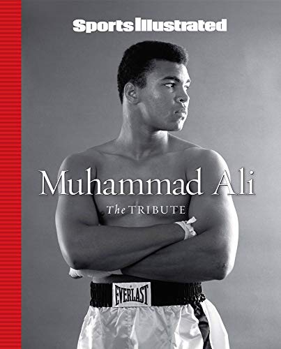 Sports Illustrated Muhammad Ali: The Tribute von Sports Illustrated