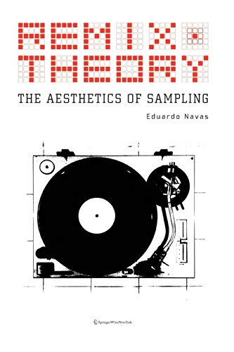 Remix Theory: The Aesthetics of Sampling von Ambra