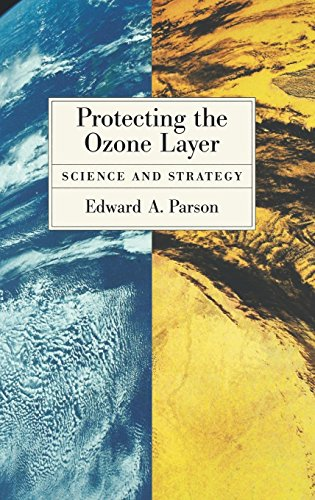 Protecting the Ozone Layer: Science and Strategy (Environmental Science) von Oxford University Press