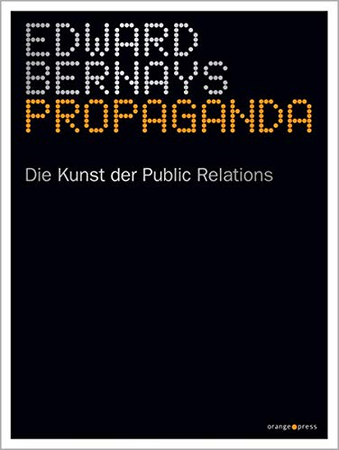 Propaganda: Die Kunst der Public Relations von Orange Press