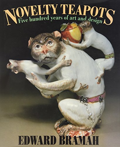 Novelty Teapots: Five Hundred Years of Art and Design: 500 Years of Art and Design von Quiller Press