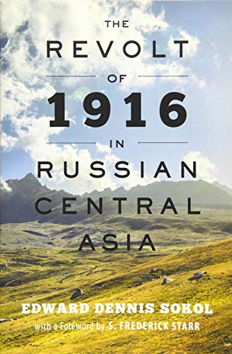 The Revolt of 1916 in Russian Central Asia (Johns Hopkins University Studies in Historical and Political Science) von Johns Hopkins University Press