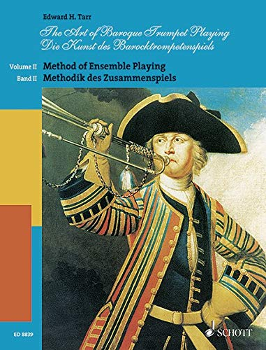 The Art of Baroque Trumpet Playing: Method of Ensemble Playing. Vol. 2. 2-3 Trompeten. von Schott