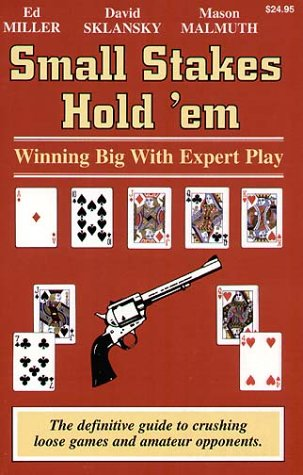 Small Stakes Hold 'em: Winning Big with Expert Play von TWO PLUS TWO PUBL LLC