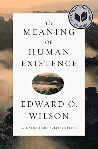 Wilson, E: Meaning of Human Existence von Liveright Publishing Corporation
