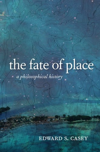 Casey, E: Fate of Place: A Philosophical History von University of California Press