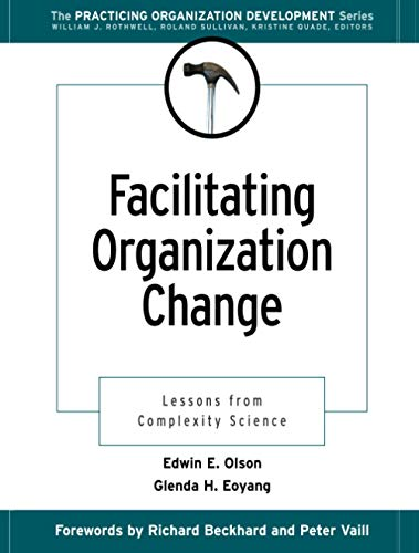 Facilitating Organization Change: Lessons from Complexity Science (J-B The Practicing Organization Development Series) von Pfeiffer