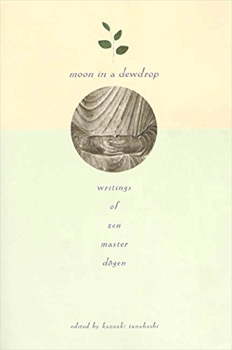 Moon in a Dewdrop: Writings of Zen Master Dogen von NORTH POINT PR