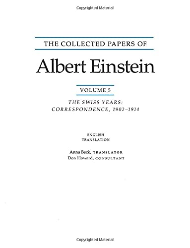 The Collected Papers of Albert Einstein, Volume 5: The Swiss Years: Correspondence, 1902-1914: The Swiss Years: Correspondence, 1902-1914. (English translation supplement)