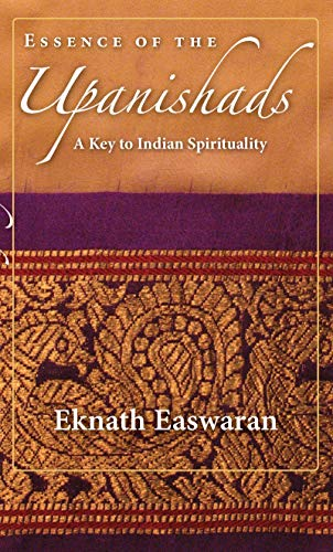 Essence of the Upanishads: A Key to Indian Spirituality (Wisdom of India, Band 1)