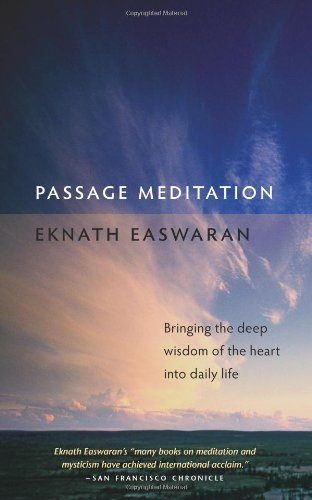 Passage Meditation: Bringing the Deep Wisdom of the Heart into Daily Life (Essential Easwaran Library) von Nilgiri Press