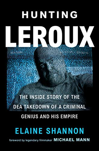 Hunting LeRoux: The Inside Story of the DEA Takedown of a Criminal Genius and His Empire von Harpercollins Us; William Morrow