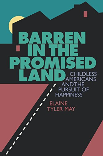 Barren in the Promised Land: Childless Americans and the Pursuit of Happiness