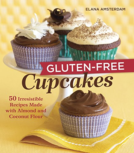 Gluten-Free Cupcakes: 50 Irresistible Recipes Made with Almond and Coconut Flour [A Baking Book] von Celestial Arts