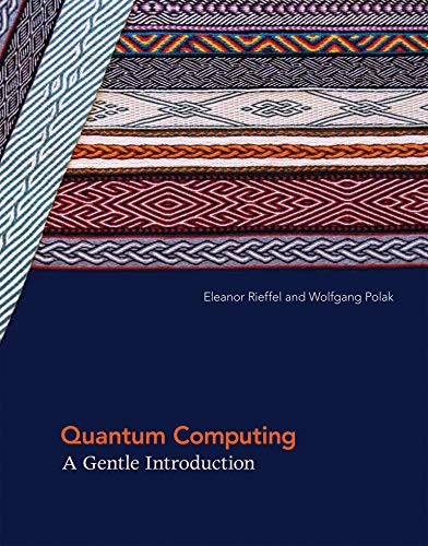Quantum Computing: A Gentle Introduction (Scientific and Engineering Computation) von The MIT Press
