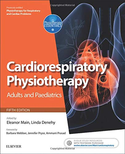Cardiorespiratory Physiotherapy: Adults and Paediatrics: formerly Physiotherapy for Respiratory and Cardiac Problems (Physiotherapy Essentials) von Elsevier