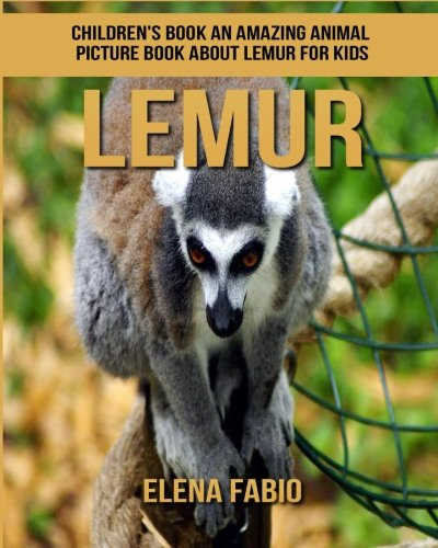 Children's Book: An Amazing Animal Picture Book about Lemur for Kids von CreateSpace Independent Publishing Platform