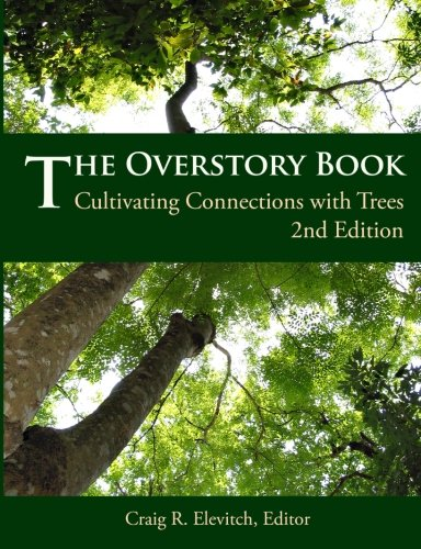 The Overstory Book: Cultivating Connections with Trees, 2nd Edition von Permanent Agriculture Resources