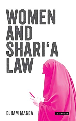 Women and Shari'a Law: The Impact of Legal Pluralism in the UK (Library of Islamic Law)