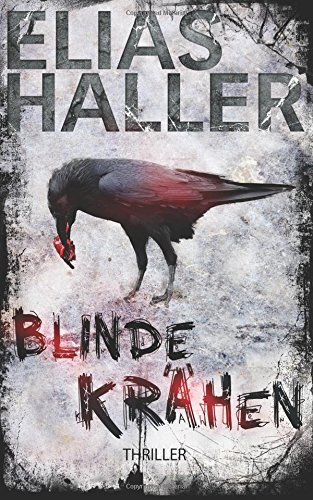 Blinde Krähen: Thriller von CreateSpace Independent Publishing Platform