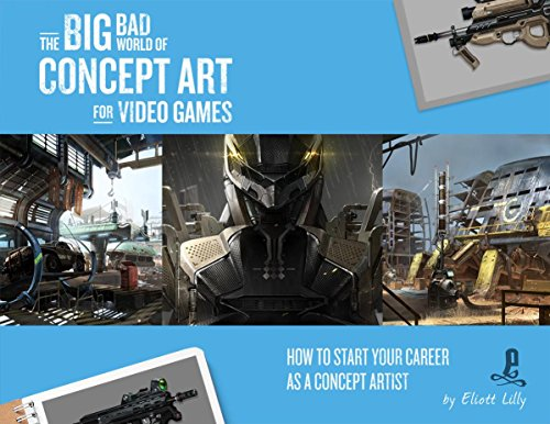 The Big Bad World of Concept Art for Video Games: How to Start Your Career as a Concept Artist von DESIGN STUDIO PR