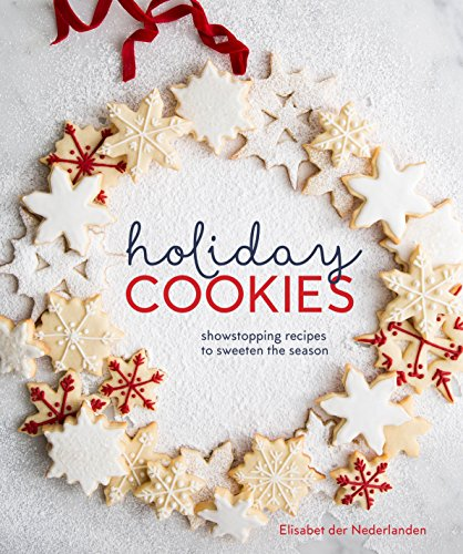 Holiday Cookies: Showstopping Recipes to Sweeten the Season [A Baking Book] von Ten Speed Press