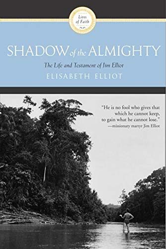 Shadow of the Almighty: The Life and Testament of Jim Elliot (Lives of Faith) von HarperOne