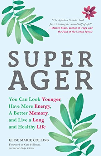 Super Ager: You Can Look Younger, Have More Energy, a Better Memory, and Live a Long and Healthy Life von Mango Media