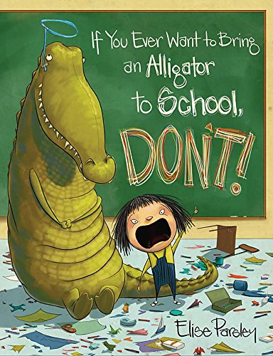 If You Ever Want to Bring an Alligator to School, Don't! (Magnolia Says DON'T!, Band 1) von Little, Brown Books for Young Readers