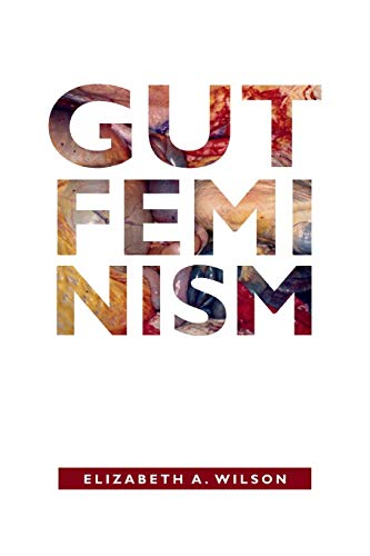 Gut Feminism (Next Wave: New Directions in Women's Studies)