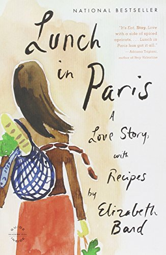 Lunch in Paris: A Love Story, with Recipes von Back Bay Books