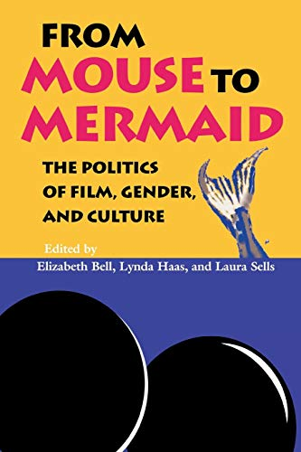 From Mouse to Mermaid: The Politics of Film, Gender, and Culture von Indiana University Press