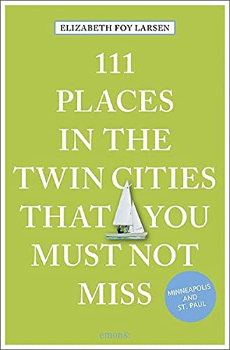111 Places in the Twin Cities that you must not miss: Travel Guide von Emons Verlag