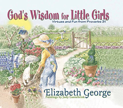 God's Wisdom for Little Girls: Virtues and Fun from Proverbs 31 von Harvest House Publishers