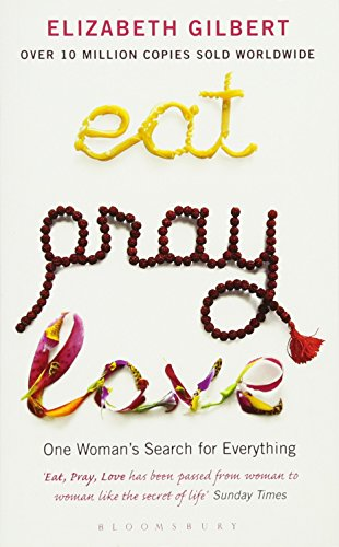 Eat, Pray, Love: One Woman's Search for Everything von Bloomsbury Publishing / Bloomsbury UK