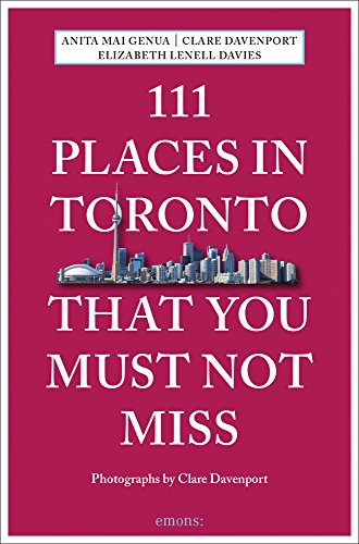111 Places in Toronto That You Must Not Miss von Emons Verlag