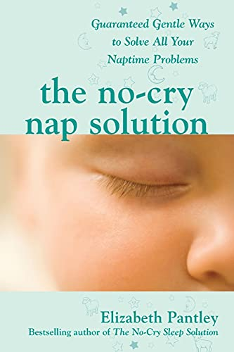 The No-Cry Nap Solution: Guaranteed Gentle Ways To Solve All Your Naptime Problems (Pantley) von McGraw-Hill