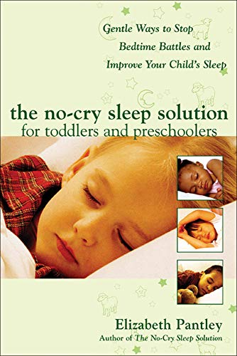 The No-Cry Sleep Solution for Toddlers and Preschoolers: Gentle Ways to Stop Bedtime Battles and Improve Your Child's Sleep: Foreword by Dr. Harvey Karp (Pantley) von McGraw-Hill Education - Europe
