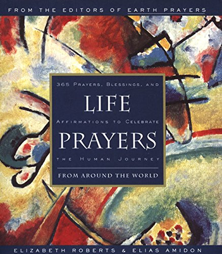 Life Prayers: From Around the World 365 Prayers, Blessings, and Affirmations to Celebrate the Human Journey von HarperOne
